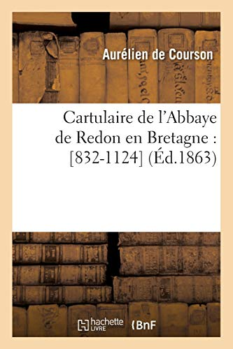 9782012527768: Cartulaire de l'Abbaye de Redon en Bretagne : [832-1124] (Éd.1863)
