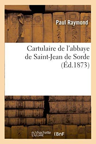 9782012527805: Cartulaire de l'abbaye de Saint-Jean de Sorde (�d.1873)