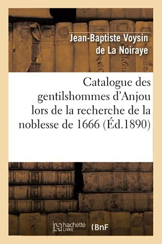 9782012528352: Catalogue des gentilshommes d'Anjou lors de la recherche de la noblesse de 1666 (�d.1890)