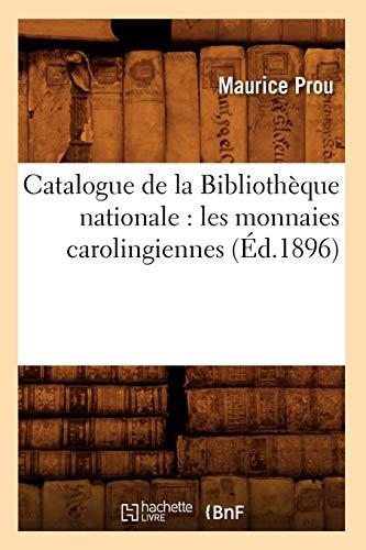 Catalogue de La Bibliotheque Nationale: Les Monnaies: Maurice Prou; Prou