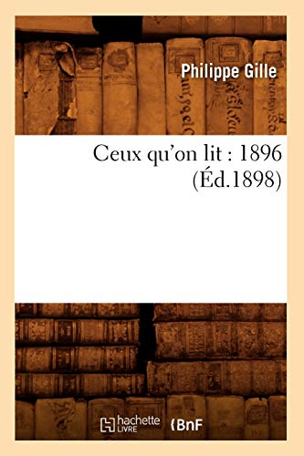 Ceux Quon Lit: 1896: Philippe Gille