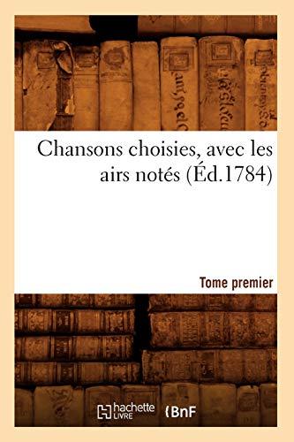 Chansons Choisies, Avec Les Airs Notes . Tome Premier -VI: Collectif