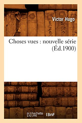 9782012530126: Choses Vues: Nouvelle Serie (Litterature) (French Edition)