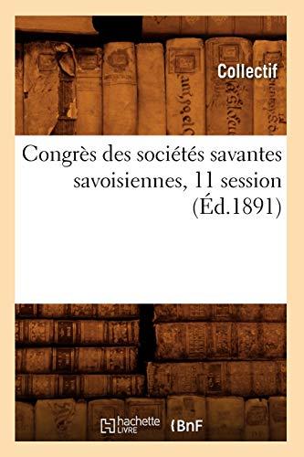 Congres Des Societes Savantes Savoisiennes, 11 Session (Ed.1891): Collectif