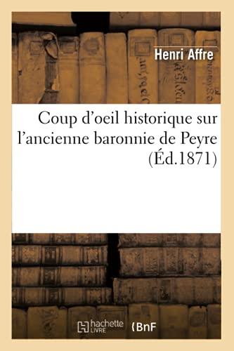 9782012533790: Coup d'oeil historique sur l'ancienne baronnie de Peyre, (Éd.1871)