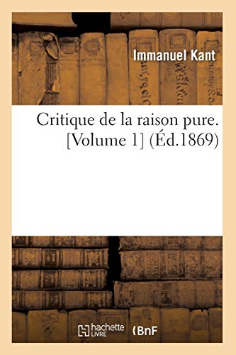 Critique de La Raison Pure. [Volume 1]: Baconniere De Salverte