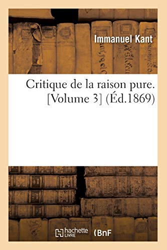 Critique de La Raison Pure. [Volume 3]: Baconniere De Salverte