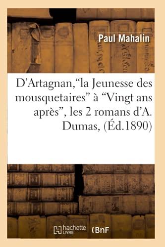 DArtagnan, La Jeunesse Des Mousquetaires a Vingt ANS Apres, Les 2 Romans DA.Dumas, (Ed.1890): Paul ...