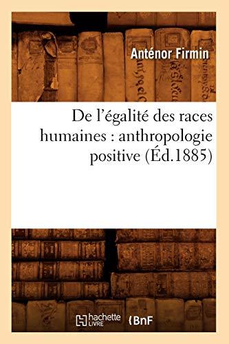 9782012535534: de L'Egalite Des Races Humaines: Anthropologie Positive (Ed.1885) (Sciences Sociales) (French Edition)