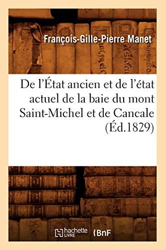 9782012535558: de L'Etat Ancien Et de L'Etat Actuel de La Baie Du Mont Saint-Michel Et de Cancale (Ed.1829) (French Edition)