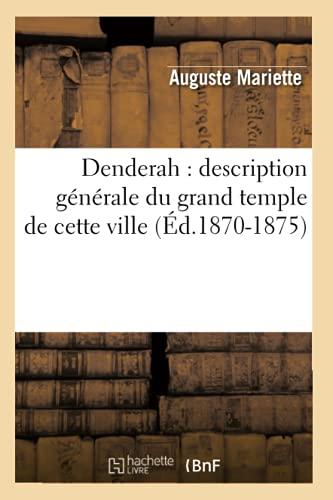 9782012535985: Denderah: Description Generale Du Grand Temple de Cette Ville (Ed.1870-1875) (Arts) (French Edition)