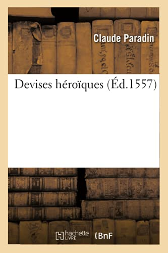 Devises Heroiques Ed 1557 (French Edition)