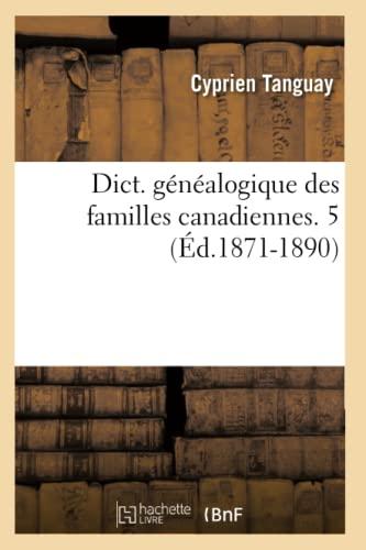 9782012538306: Dict. Genealogique Des Familles Canadiennes. 5 (Ed.1871-1890) (Histoire) (French Edition)