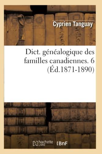 9782012538313: Dict. Genealogique Des Familles Canadiennes. 6 (Ed.1871-1890) (Histoire) (French Edition)