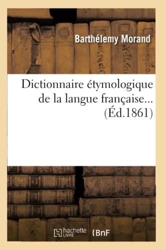 9782012539693: Dictionnaire �tymologique de la langue fran�aise (�d.1861)