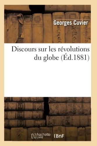 Discours Sur Les Revolutions Du Globe (Ed.1881): Georges baron Cuvier