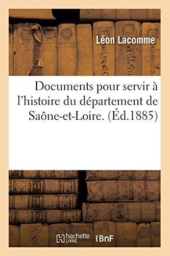 Documents Pour Servir A LHistoire Du Departement de Saone-Et-Loire. (Ed.1885): Lacomme L.