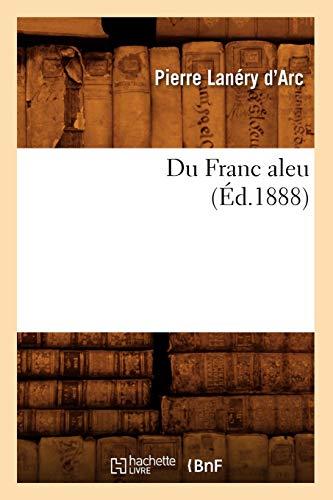 Du Franc Aleu (Ed.1888): Lanery D. Arc P.