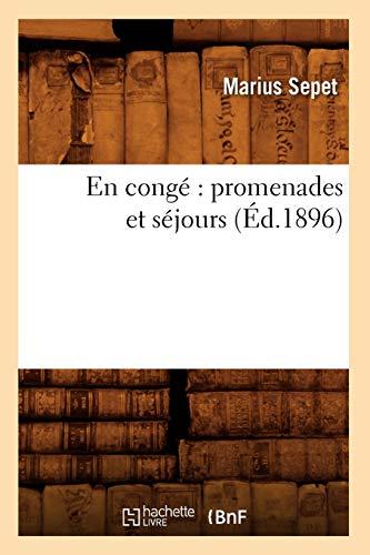 En Conge: Promenades Et Sejours (Ed.1896): Marius Sepet