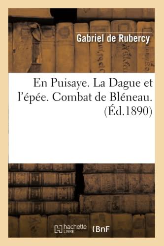 9782012541856: En Puisaye. La Dague Et L'Epee. Combat de Bleneau. (Ed.1890) (Histoire) (French Edition)