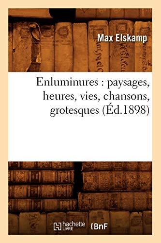 9782012542358: Enluminures: paysages, heures, vies, chansons, grotesques (Éd.1898) (Arts)