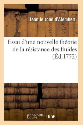 9782012542839: Essai D'Une Nouvelle Theorie de La Resistance Des Fluides (Ed.1752) (Sciences) (French Edition)