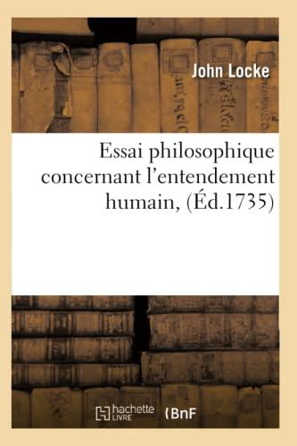9782012542921: Essai Philosophique Concernant L'Entendement Humain, (Ed.1735) (Philosophie) (French Edition)