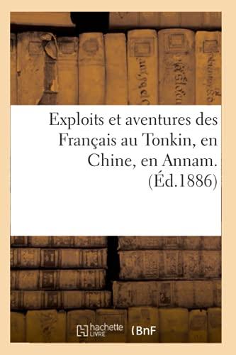 9782012544635: Exploits et aventures des Fran�ais au Tonkin, en Chine, en Annam. (�d.1886)