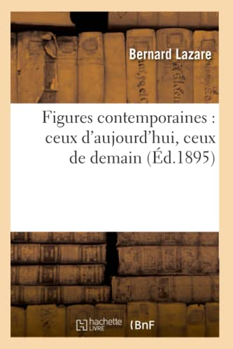 Figures Contemporaines: Ceux DAujourdhui, Ceux de Demain (Ed.1895): Bernard Lazare