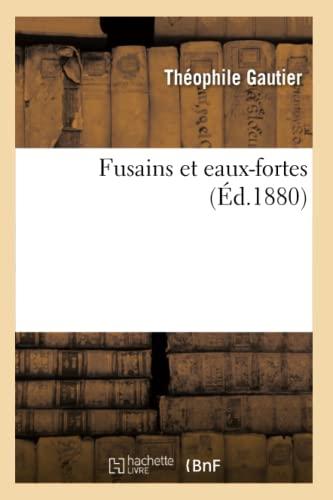 Fusains Et Eaux-Fortes (Ed.1880): Theophile Gautier