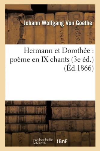 9782012548541: Hermann et Dorothée: poème en IX chants (3e éd.) (Éd.1866) (Littérature)