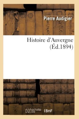 Histoire DAuvergne (Ed.1894): Audigier P.