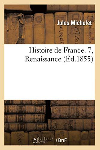 9782012549326: Histoire de France. 7, Renaissance (Ed.1855) (French Edition)