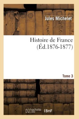 9782012549388: Histoire de France. Tome 3 (Ed.1876-1877) (French Edition)