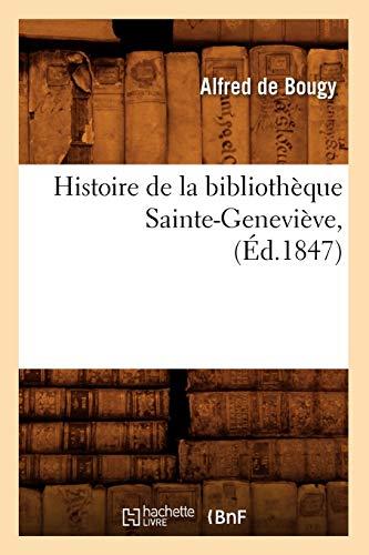 9782012549456: Histoire de La Bibliotheque Sainte-Genevieve, (Ed.1847) (French Edition)