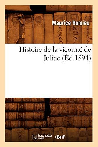 Histoire de La Vicomte de Juliac (Ed.1894): Romieu M.