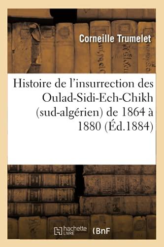 9782012551787: Histoire de l'insurrection des Oulad-Sidi-Ech-Chikh (sud-algérien) de 1864 à 1880 (Éd.1884)