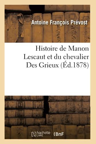 9782012551954: Histoire de Manon Lescaut Et Du Chevalier Des Grieux (Litterature) (French Edition)