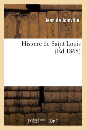 Histoire de Saint Louis (Ed.1868): Jean De Joinville