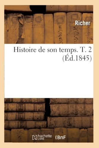 Histoire de Son Temps. T. 2 (Ed.1845): Richer