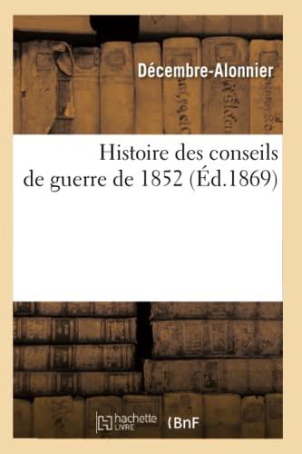 Histoire Des Conseils de Guerre de 1852 (Ed.1869): Decembre Alonnier