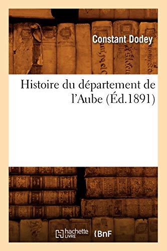9782012553545: Histoire du département de l'Aube, (Éd.1891)