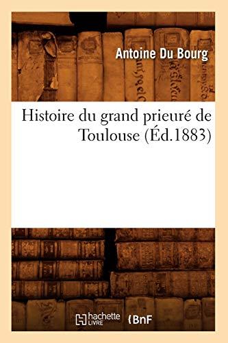 9782012553651: Histoire Du Grand Prieure de Toulouse (French Edition)