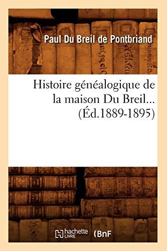 9782012554528: Histoire Genealogique de La Maison Du Breil... (Ed.1889-1895) (French Edition)