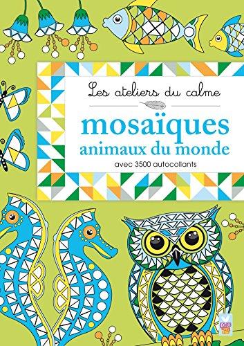 9782012555396: Les ateliers du calme - Mosaïques Animaux du monde (French Edition)