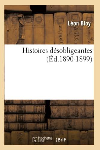 Histoires Desobligeantes (Ed.1890-1899): Leon Bloy