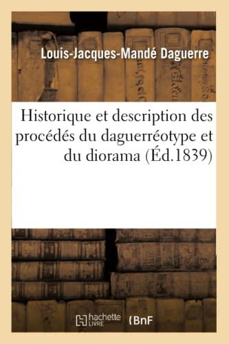 9782012556140: Historique Et Description Des Procedes Du Daguerreotype Et Du Diorama (Ed.1839) (Arts) (French Edition)