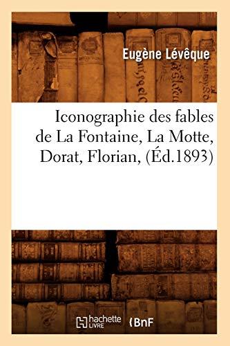 9782012556355: Iconographie Des Fables de La Fontaine, La Motte, Dorat, Florian, (Ed.1893) (Litterature) (French Edition)