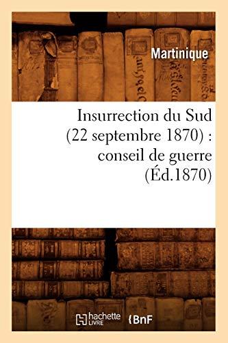 9782012556850: Insurrection Du Sud (22 Septembre 1870): Conseil de Guerre (Ed.1870) (Histoire) (French Edition)