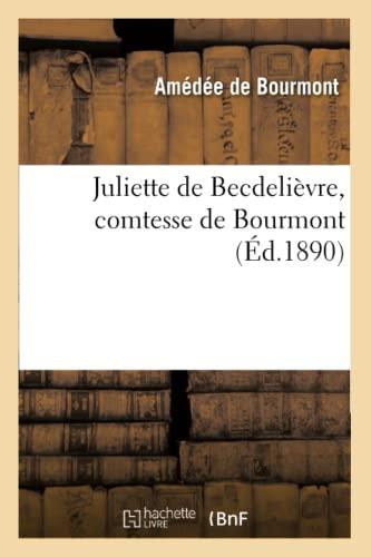 Juliette de Becdelievre, Comtesse de Bourmont: Amedee De Bourmont